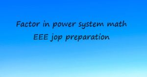 Read more about the article Factor in power system math for EEE job preparation