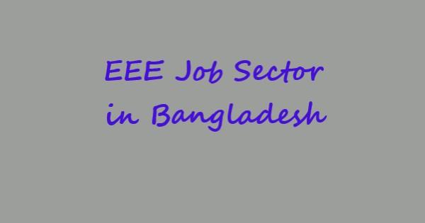 EEE job sector in Bangladesh