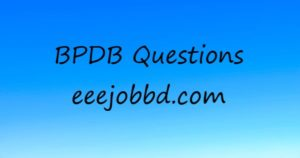 Bangladesh Power Development Board – BPDB Questions