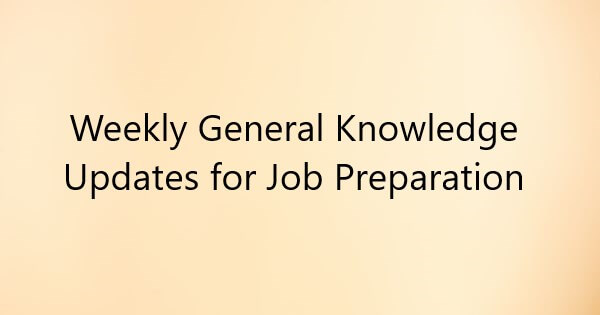 Weekly GK Updates for Competitive Exams January Last Week